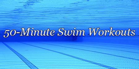 50-Minute Swim Workouts
