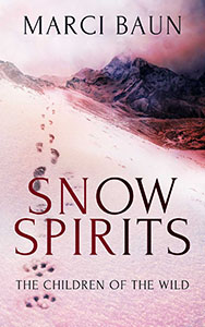 Snow Spirits, an action adventure novel, The Children of the Wild series